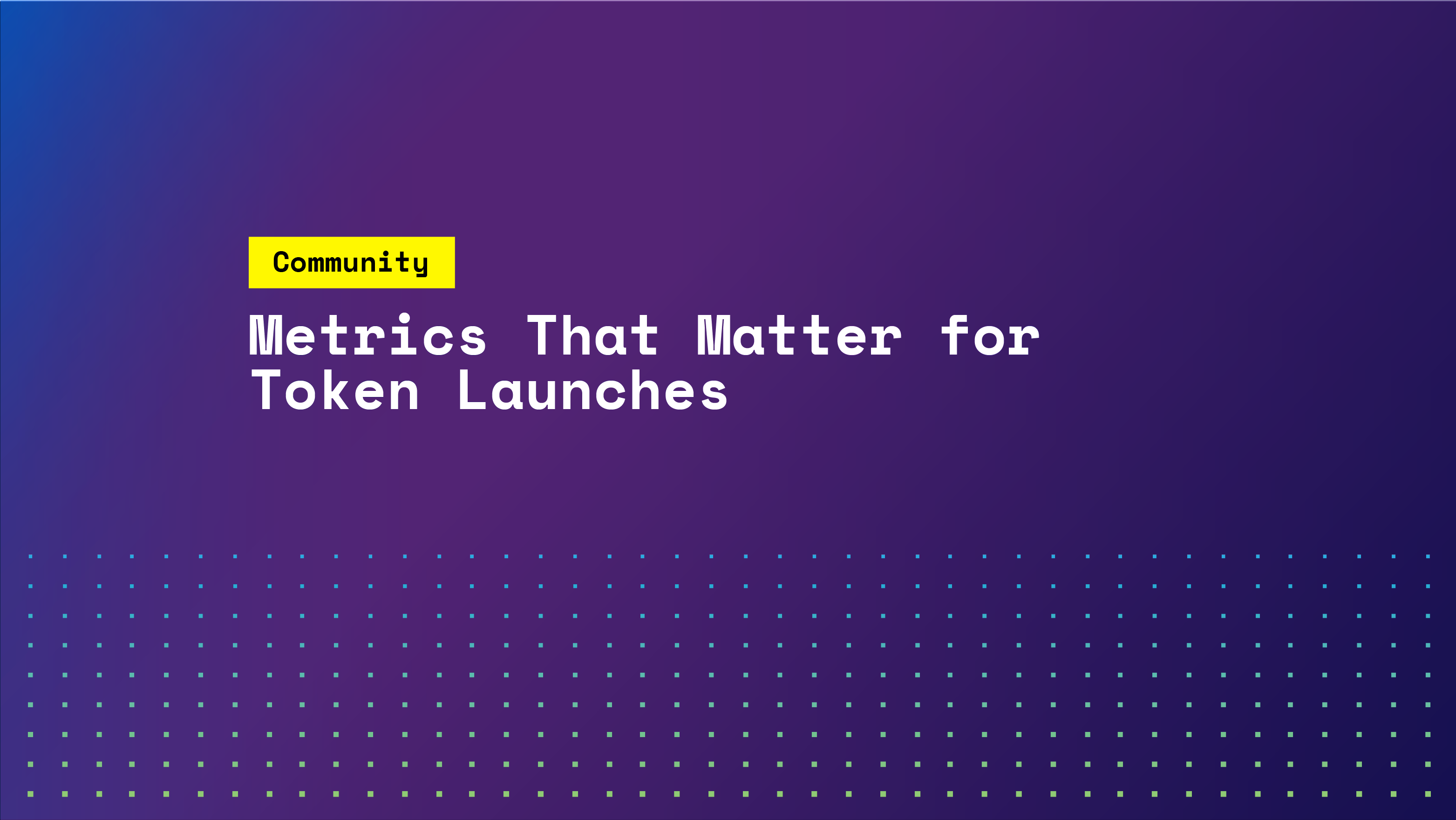 Metrics That Matter for Token Launches