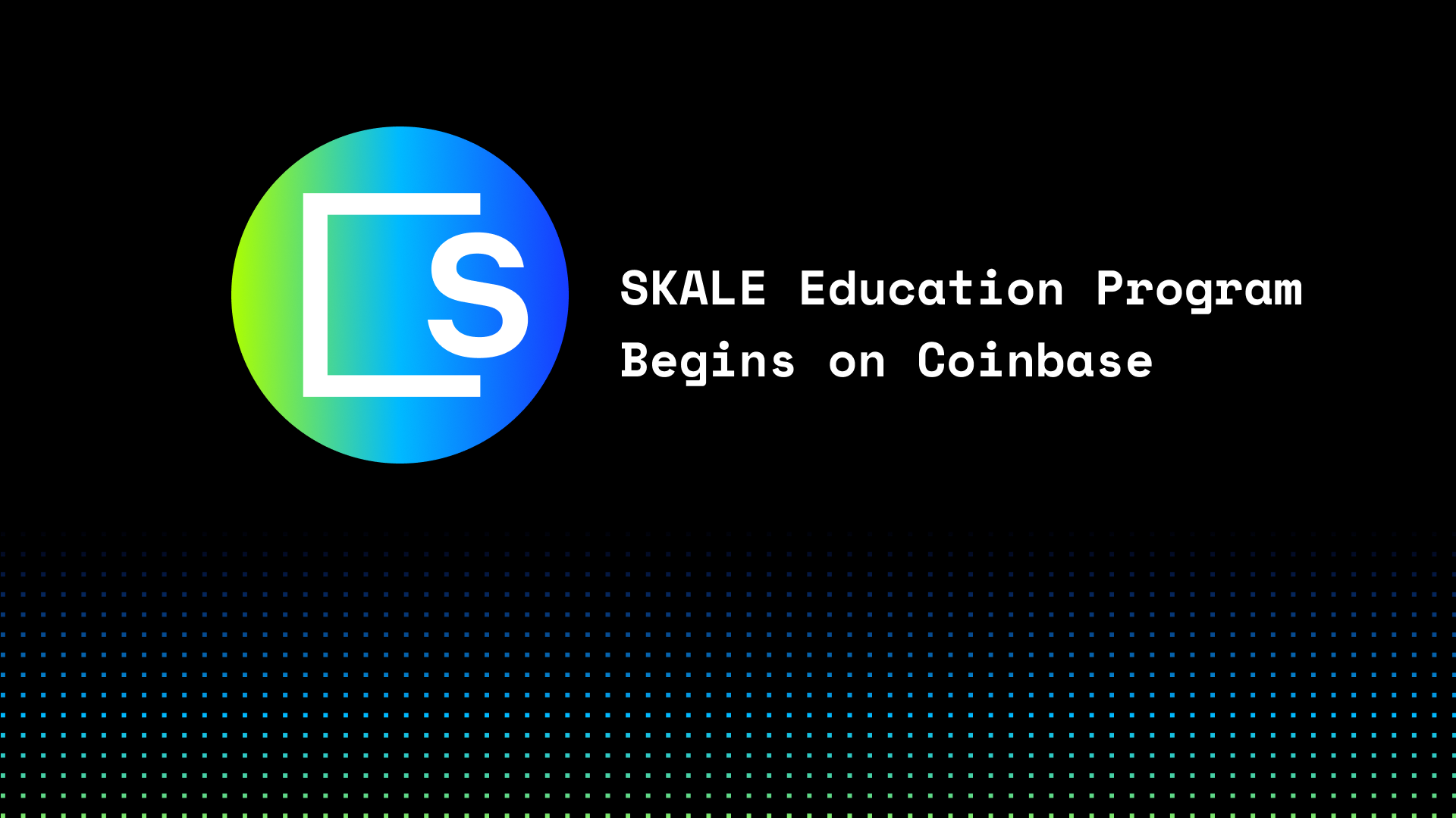 SKALE Education Campaign Begins on Coinbase