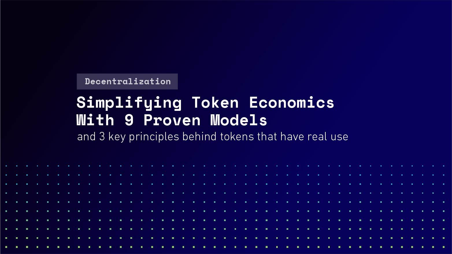 Simplifying Token Economics With 9 Proven Models
