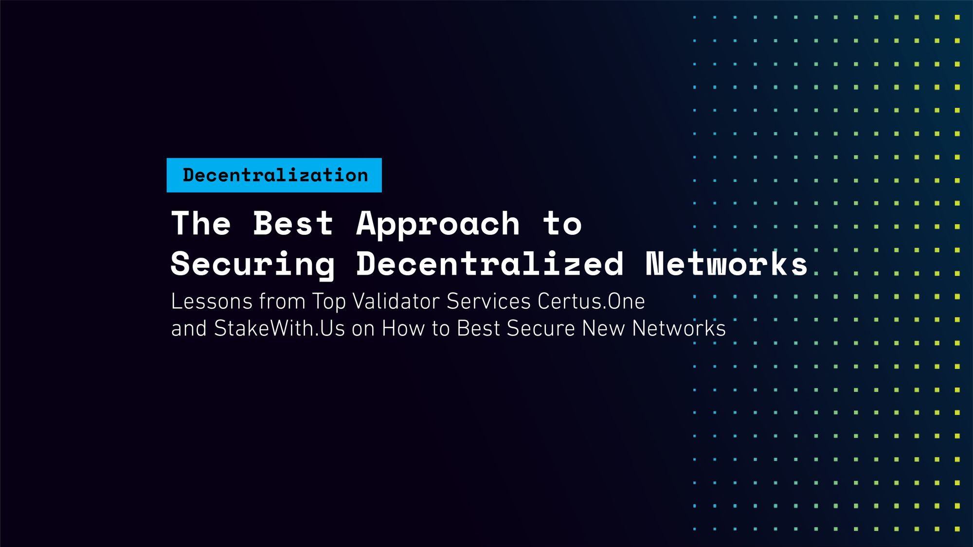 The Best Approach to Securing Decentralized Networks