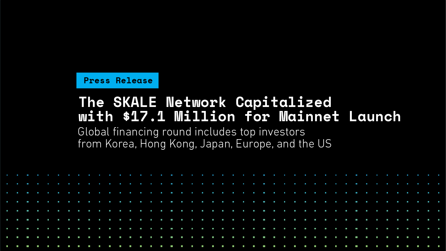 The SKALE Network Capitalized with $17.1 Million for Mainnet Launch