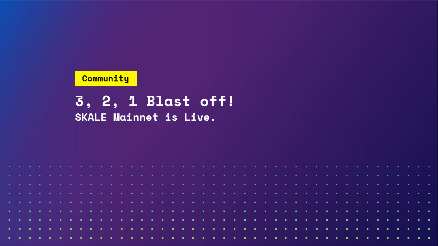 3,2,1 Blast Off! SKALE Mainnet is live.