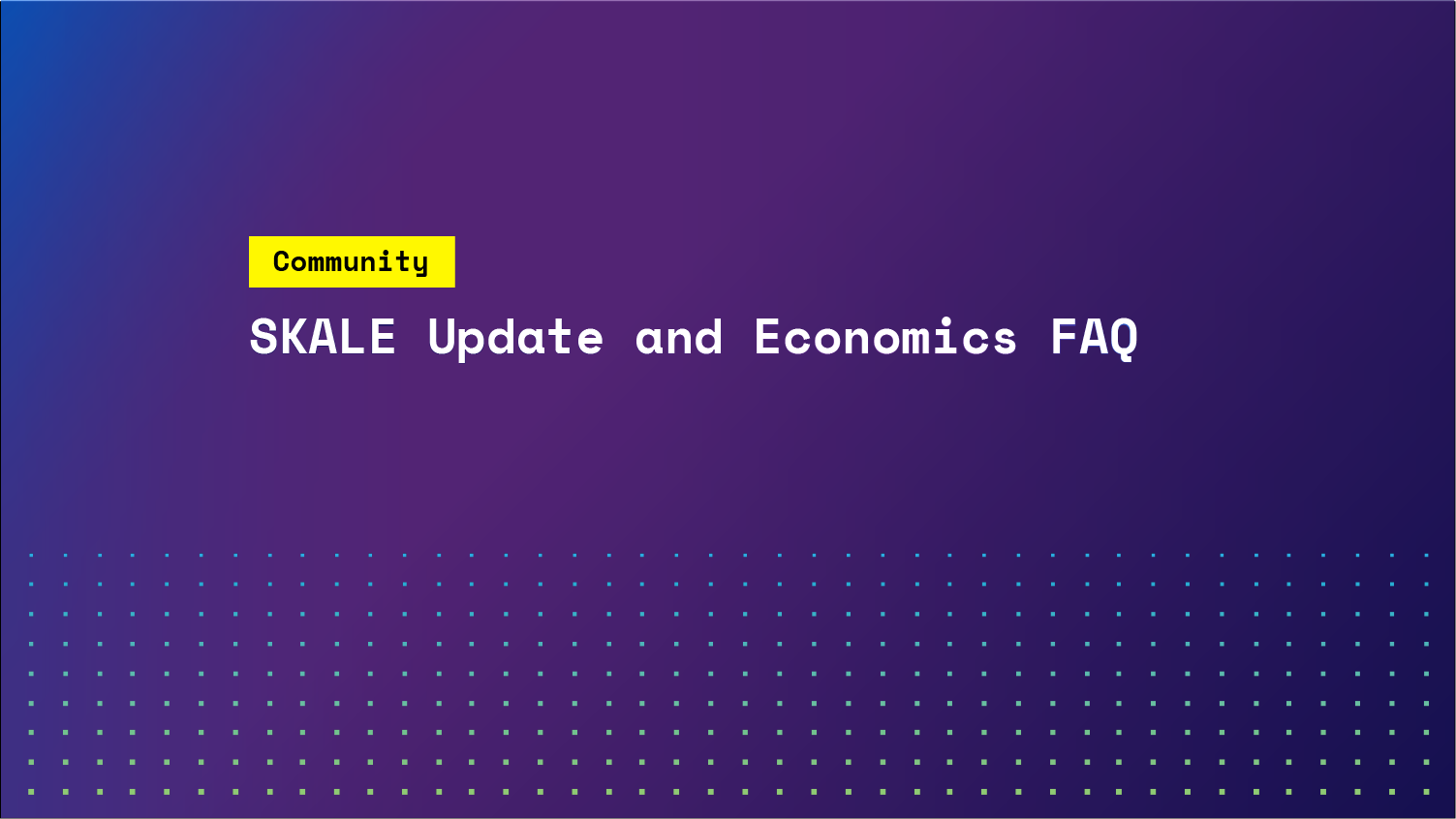 SKALE Update & Economics FAQ