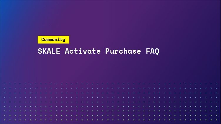 SKALE Activate Purchase FAQ
