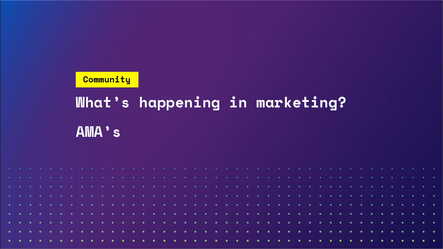 What's happening in marketing? AMA's