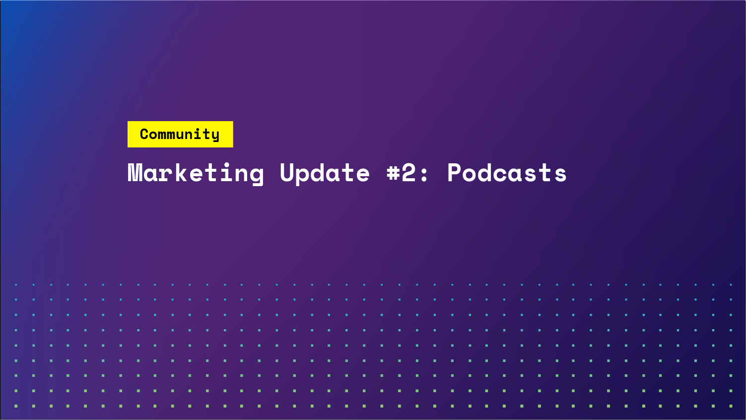 Marketing Update #2: Podcasts