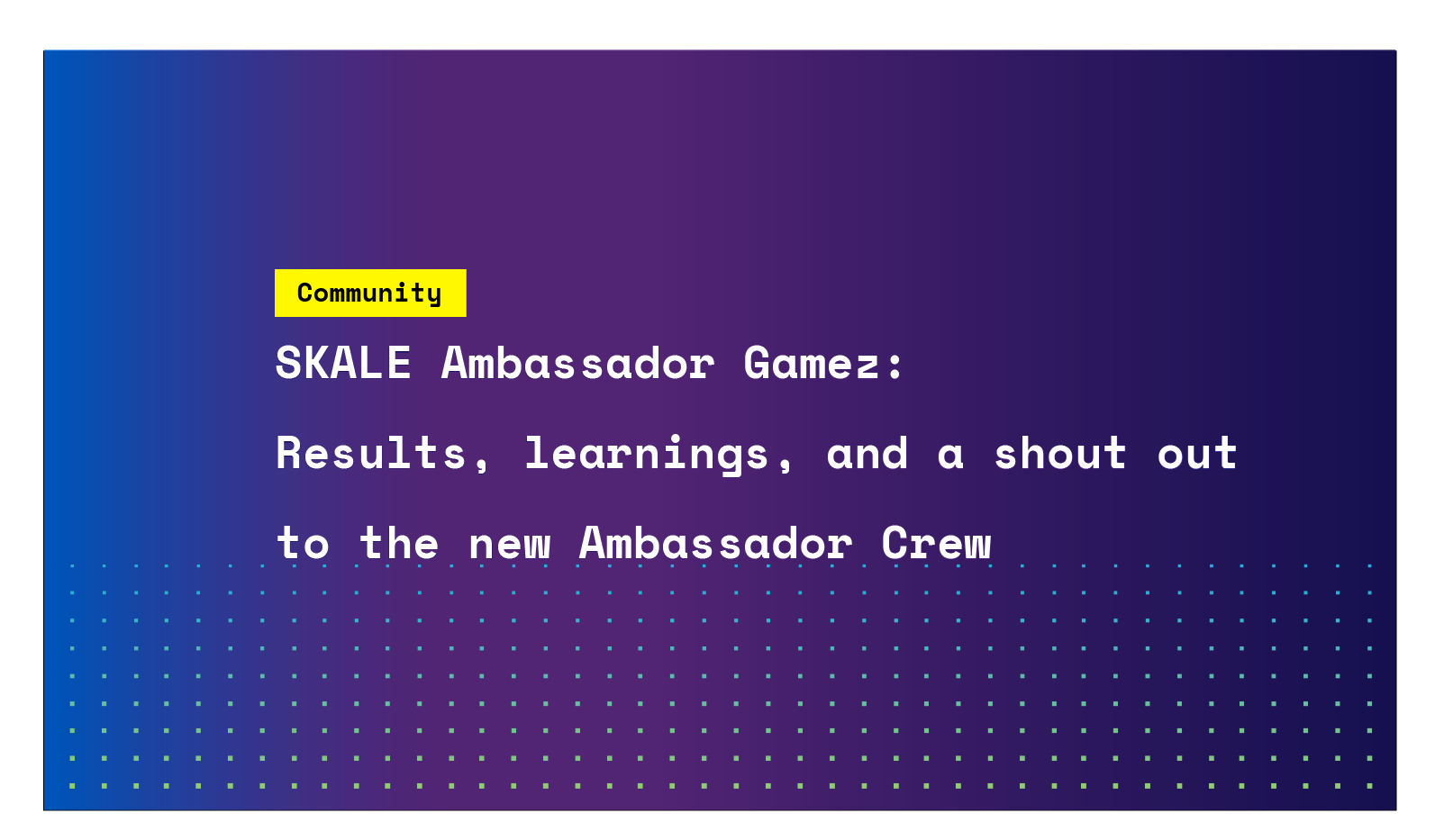 SKALE Ambassador Gamez: Results, learnings, and a shout out to the new Ambassador Crew