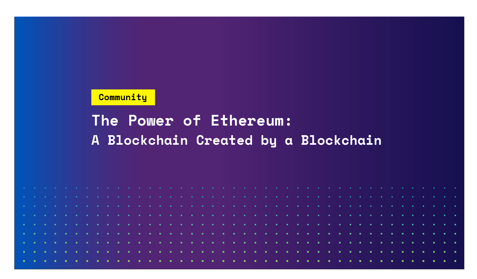 The Power of Ethereum: A Blockchain Created by a Blockchain