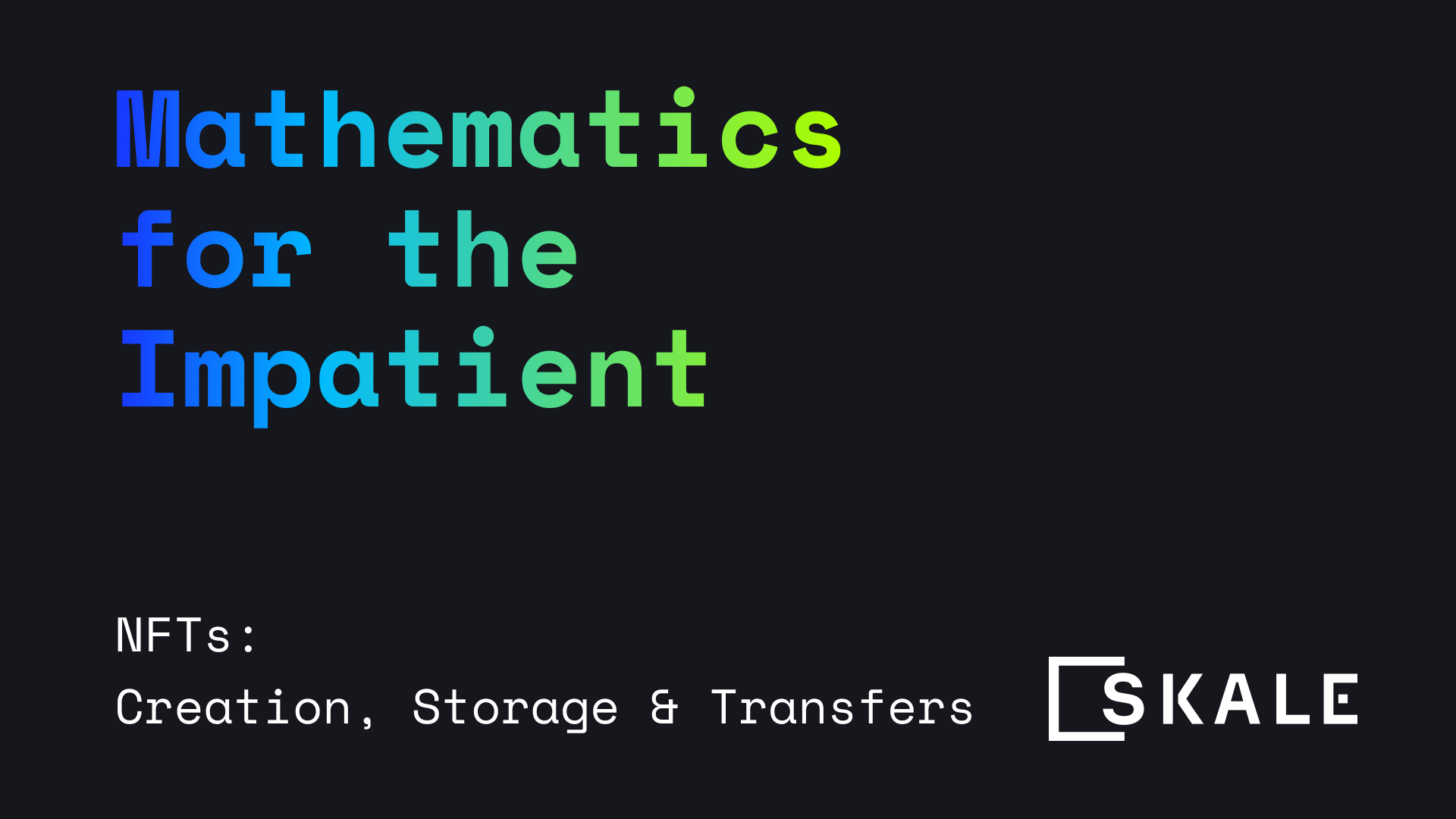 NFTs: Creation, Storage and Transfers - Mathematics for the Impatient