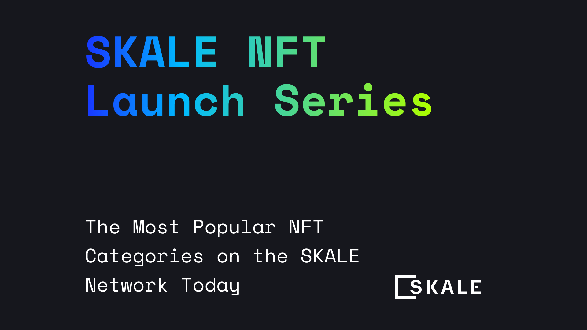 SKALE NFT Launch Series: The Most Popular NFT Categories on the SKALE Network Today