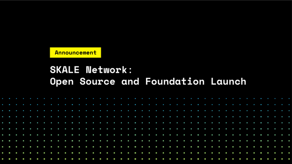 SKALE Network: Open Source and Foundation Launch