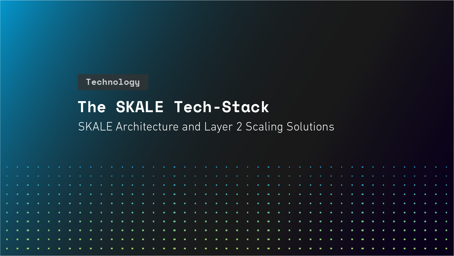 The SKALE Tech-Stack