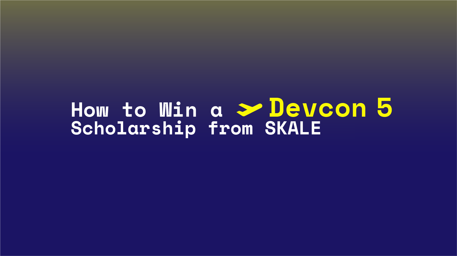 How to Win a 🦄 Devcon 5 🦄 Scholarship from SKALE