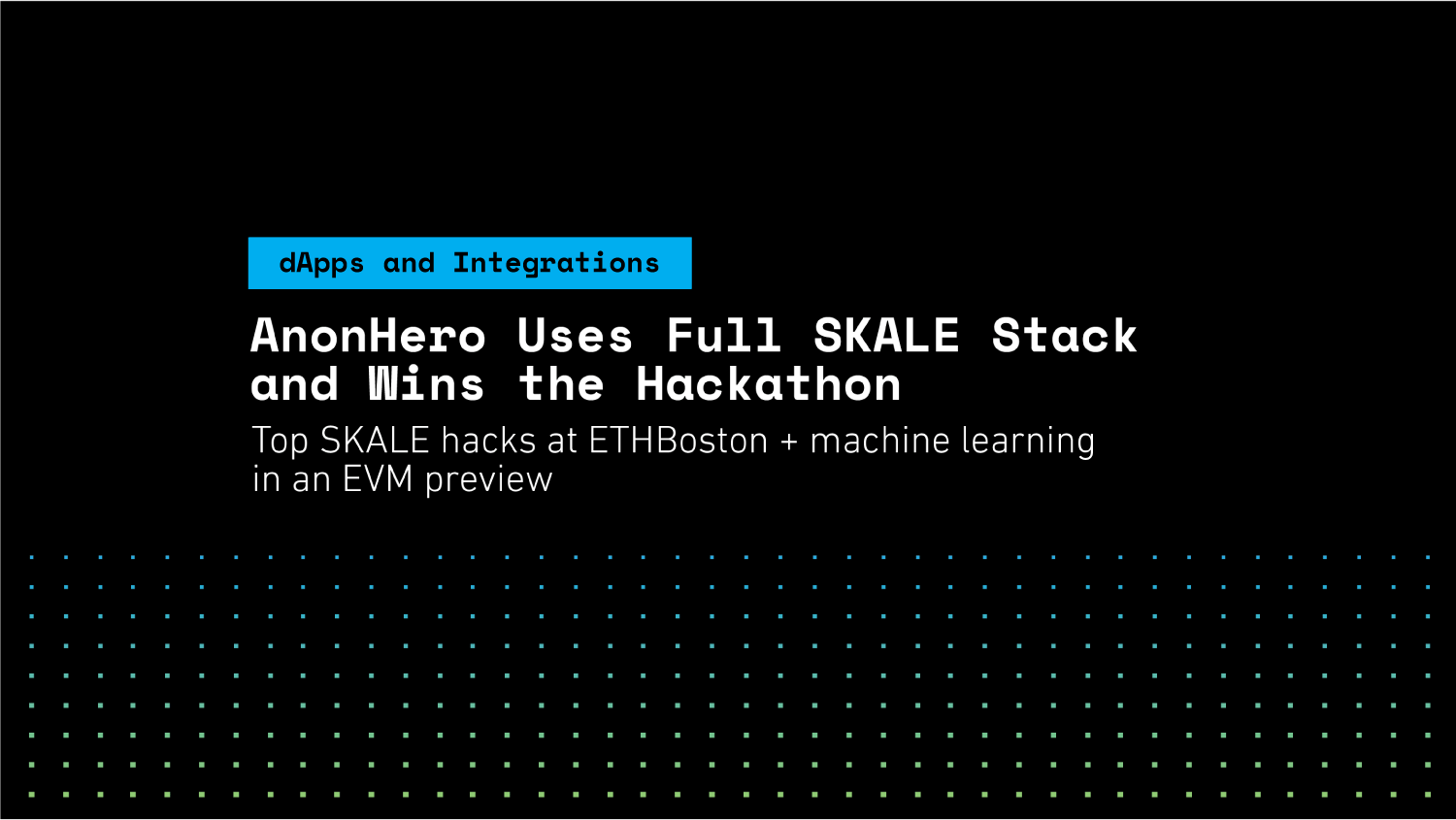 AnonHero Uses Full SKALE Stack and Wins ETHBoston
