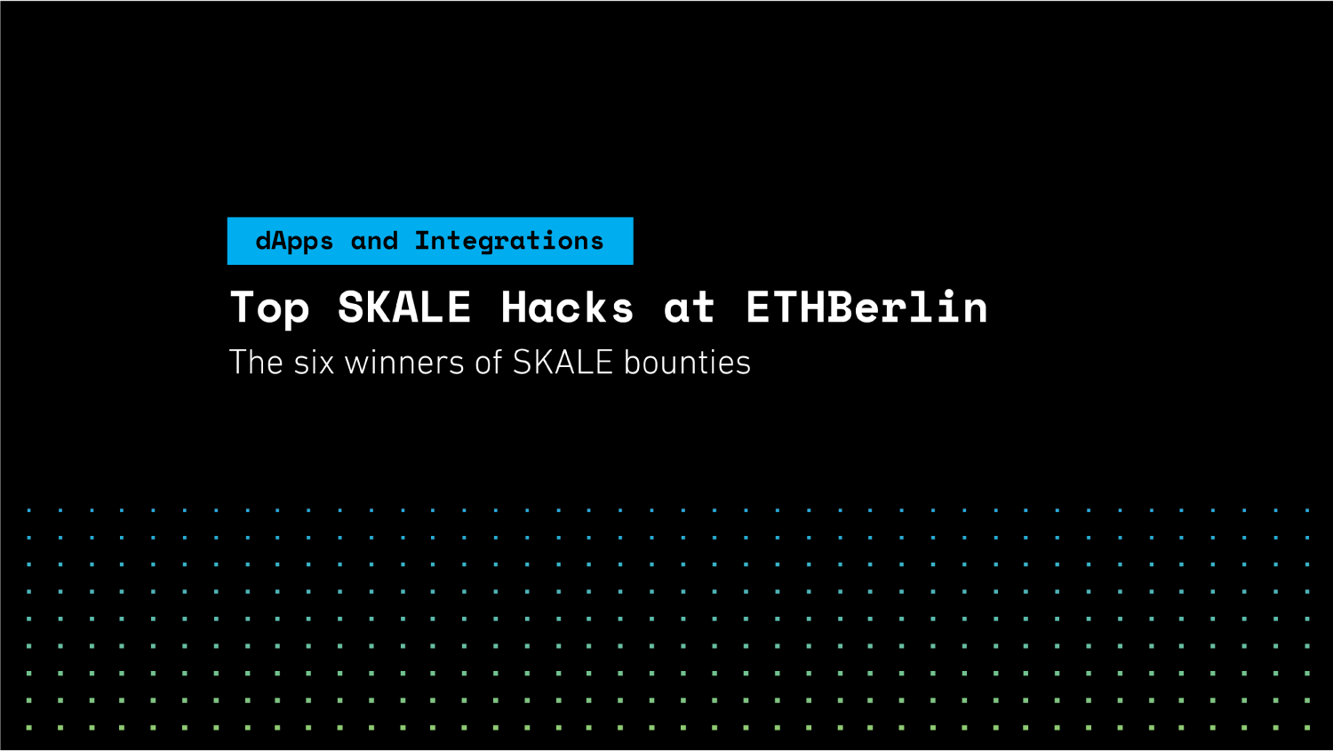 Top SKALE Hacks @ ETHBerlin