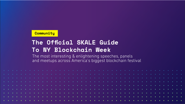 The Official SKALE Guide to NY Blockchain Week