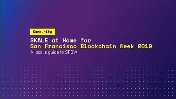 SKALE at Home for San Francisco Blockchain Week 2019