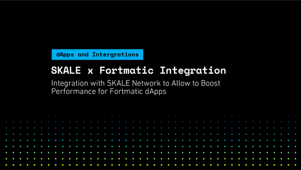 SKALE x Fortmatic Integration to Boost Performance of Fortmatic dApps