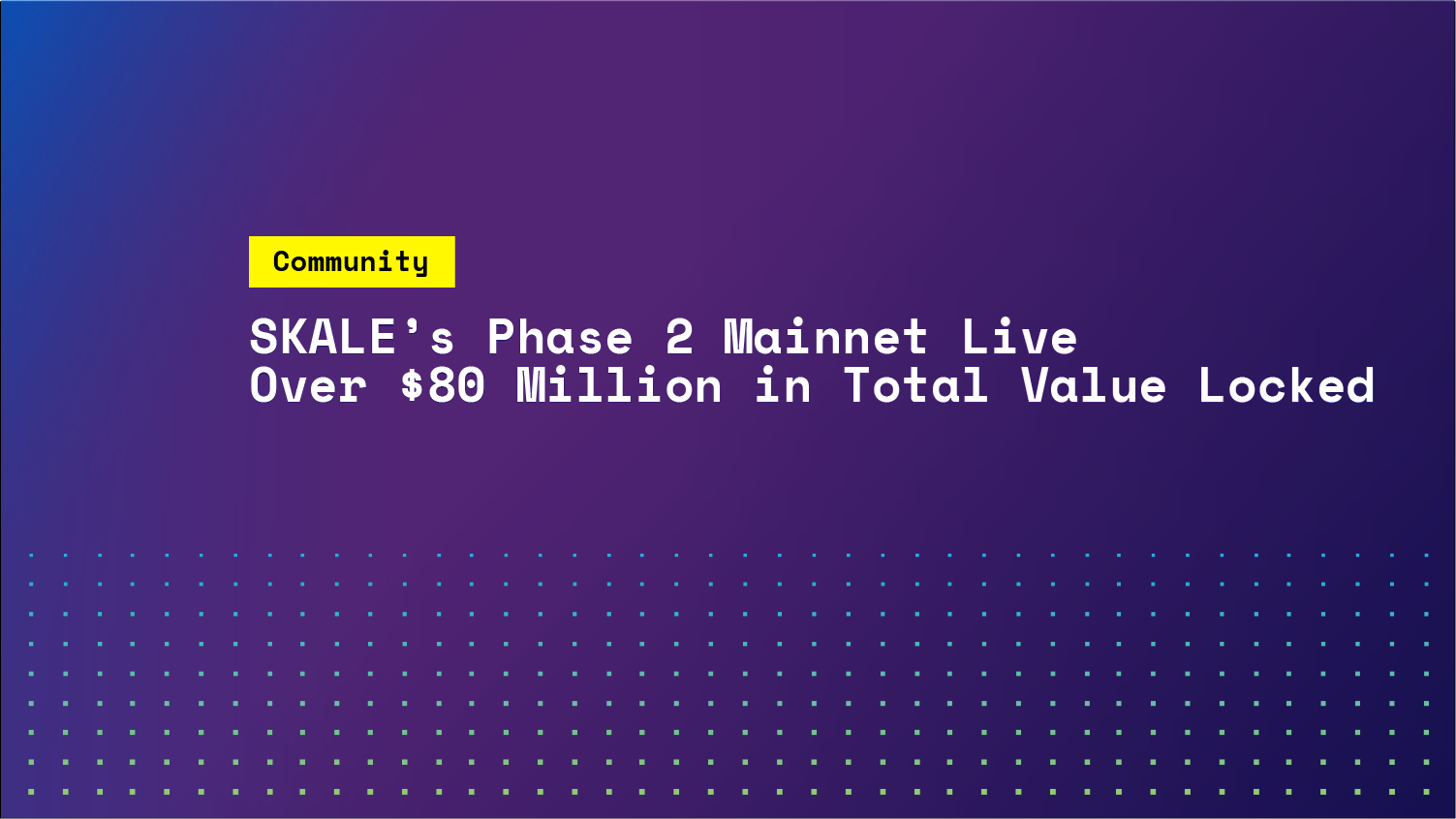 SKALE's Phase 2 Decentralized Mainnet Goes Live with Over $80 Million USD in Total Value Locked