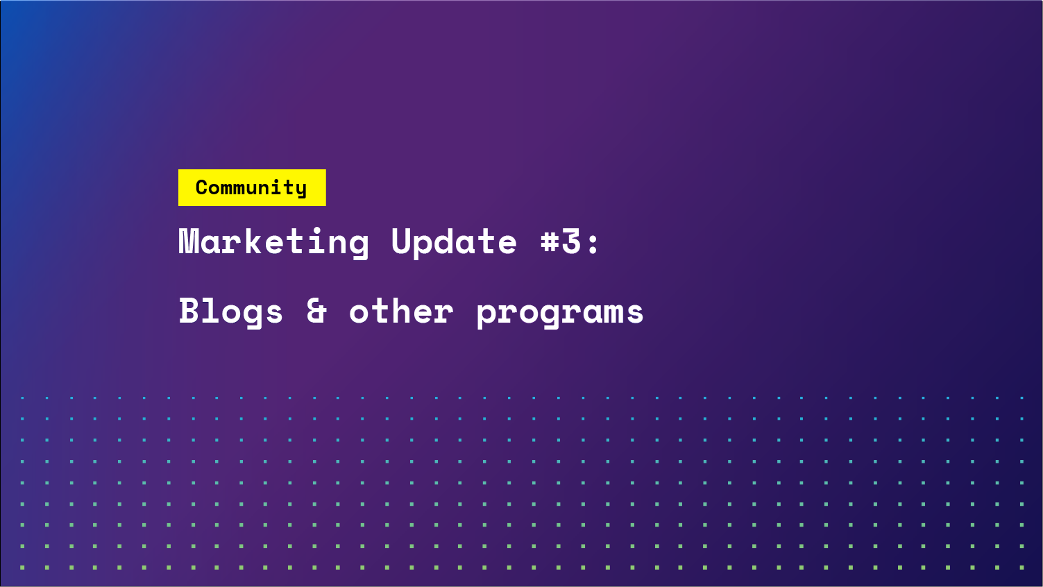 Marketing update #3: Blogs and other programs
