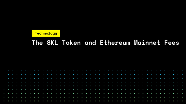 The SKL Token and Ethereum Mainnet Fees