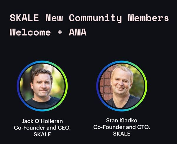 SKALE Co-Founders AMA #4 - Welcome new token holders!