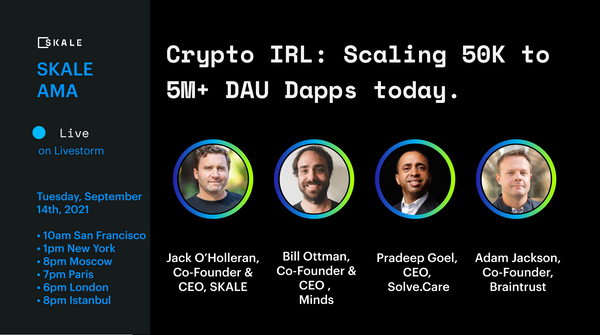 Crypto IRL Panel: Scaling Dapps with large DAU - Rebroadcast